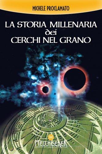 La Storia Millenaria dei Cerchi nel Grano (eBook)