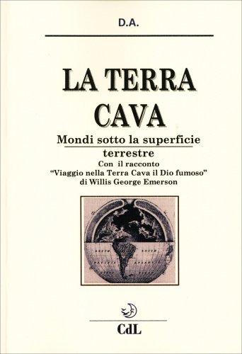 La Terra Cava - Mondi Sotto la Superficie Terrestre