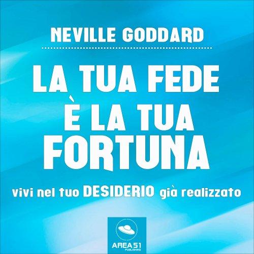 La Tua Fede è la Tua Fortuna (AudioLibro Mp3)