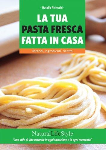 La Tua Pasta Fresca Fatta in Casa (eBook)