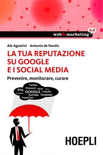 La Tua Reputazione su Google e i Social Media (eBook)