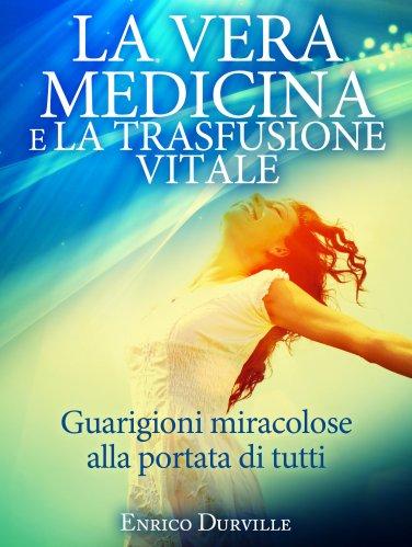 La Vera Medicina e la Trasfusione Vitale (eBook)