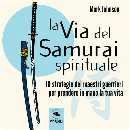 La via del Samurai spirituale (Audiolibro Mp3)