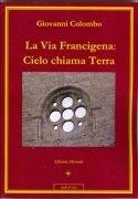 La Via Francigena: Cielo Chiama Terra (eBook)