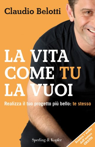 La Vita Come Tu la Vuoi (eBook)