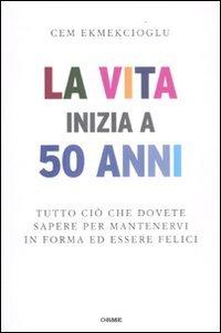 La Vita Inizia a 50 Anni