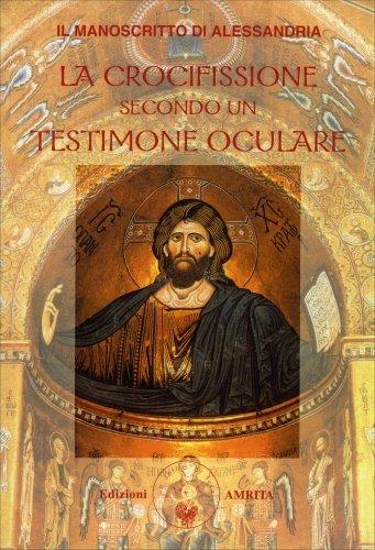 La crocifissione secondo un testimone oculare