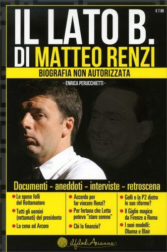 Il Lato B. di Matteo Renzi
