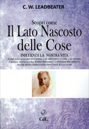 Scopri come il Lato Nascosto delle Cose Influenza la Nostra Vita - Vol. 2