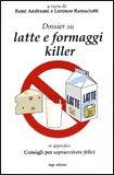 Dossier su Latte e Formaggi Killer
