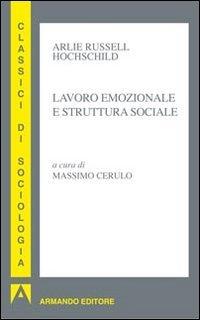Lavoro Emozionale e Struttura Sociale