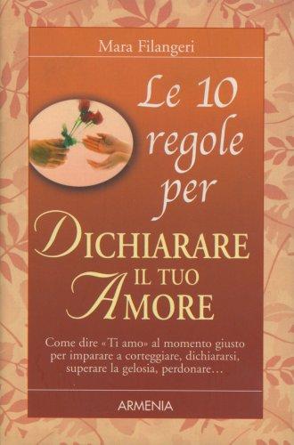 Le 10 Regole per Dichiarare il Tuo Amore