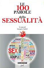 Le 100 Parole della Sessualità (eBook)