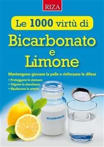 Le 1000 Virtù di Bicarbonato e Limone (eBook)