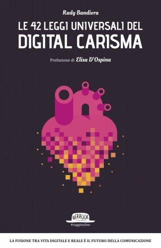 Le 42 Leggi Universali del Digital Carisma (eBook)