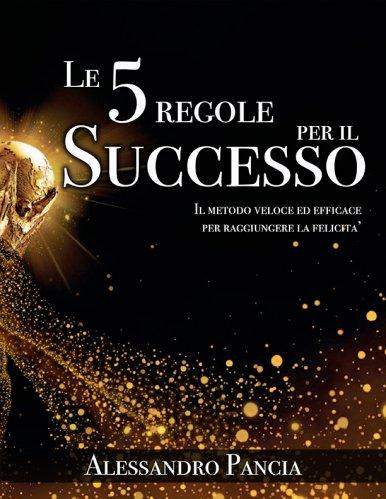 Le 5 Regole per il Successo (eBook)