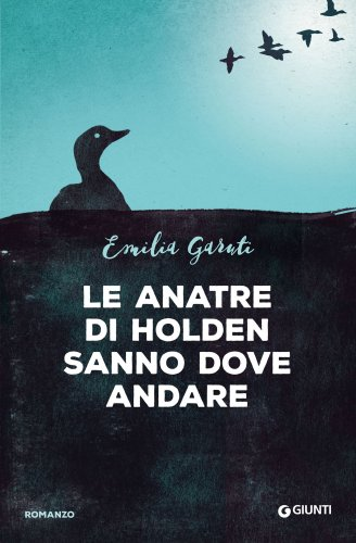 Le Anatre di Holden Sanno Dove Andare (eBook)