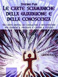 Le Carte Sciamaniche della Guarigione e della Conoscenza (eBook)