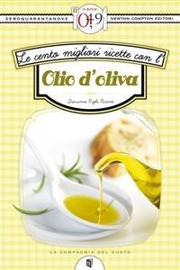 Le Cento Migliori Ricette con l'Olio d'Oliva (eBook)