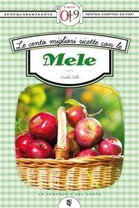 Le Cento Migliori Ricette con le Mele (eBook)