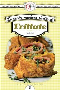Le Cento Migliori Ricette di Frittate (eBook)