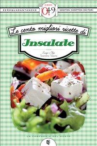 Le Cento Migliori Ricette di Insalate (eBook)