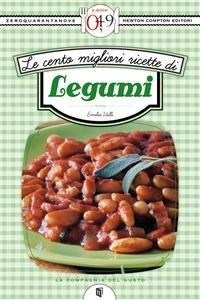 Le Cento Migliori Ricette di Legumi (eBook)