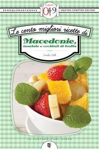 Le Cento Migliori Ricette di Macedonie, Insalate e Cocktail di Frutta (eBook)