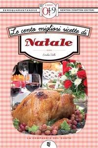 Le Cento Migliori Ricette di Natale (eBook)