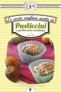 Le Cento Migliori Ricette di Pasticcini e Pasticceria Casalinga (eBook)