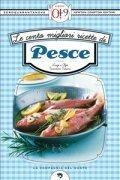 Le Cento Migliori Ricette di Pesce (eBook)