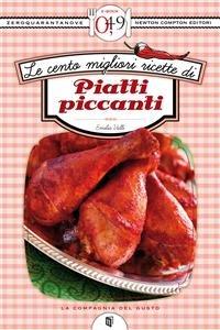 Le Cento Migliori Ricette di Piatti Piccanti (eBook)