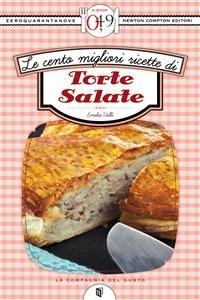 Le Cento Migliori Ricette di Torte Salate (eBook)