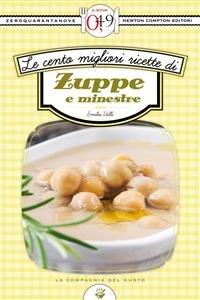 Le Cento Migliori Ricette di Zuppe e Minestre (eBook)