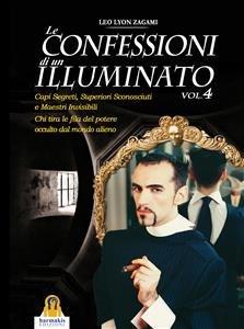 Le Confessioni di un Illuminato - Vol. 4 (eBook)