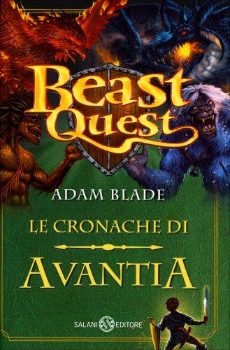 Beast Quest - Le Cronache di Avantia