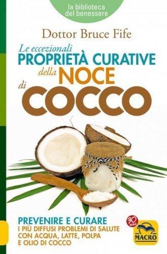 Le Eccezionali Proprietà Curative della Noce di Cocco (eBook)