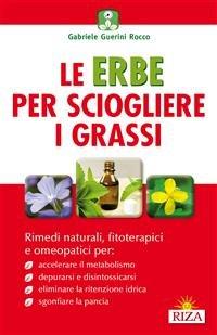 Le Erbe per Sciogliere i Grassi (eBook)