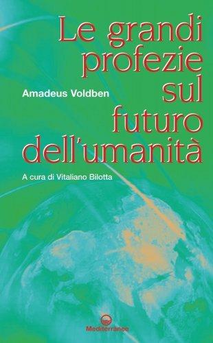 Le Grandi Profezie sul Futuro dell'Umanità (eBook)