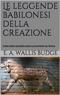 Le Leggende Babilonesi della Creazione (eBook)