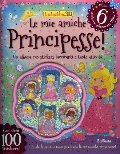 Le Mie Amiche Principesse!