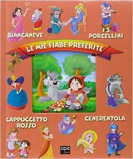 Biancaneve - I 3 Porcellini - Cappuccetto Rosso - Cenerentola