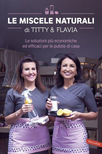 Le Miscele Naturali di Titty & Flavia (eBook)