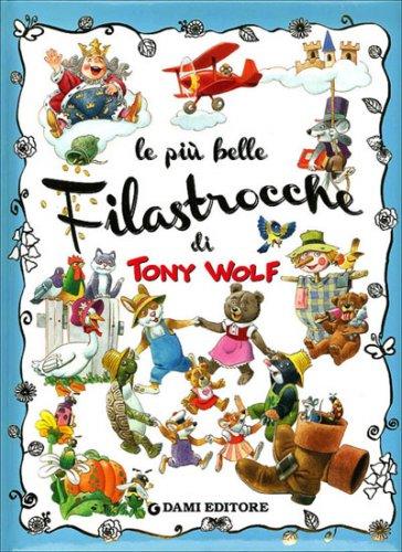 Le Più Belle Filastrocche di Tony Wolf