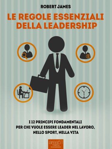 Le Regole Essenziali della Leadership (eBook)