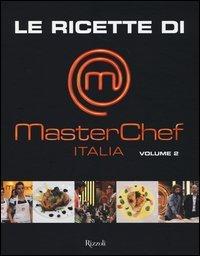 Le Ricette di MasterChef Italia Vol. 2