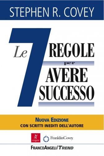 Le Sette Regole Per Avere Successo (eBook)