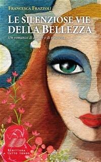 Le Silenziose Vie della Bellezza (eBook)
