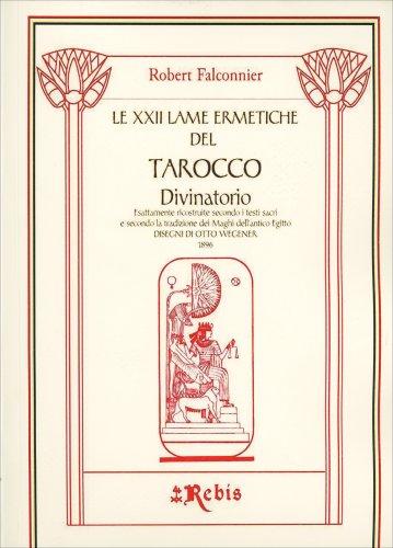 Le XXII Lame Ermetiche del Tarocco Divinatorio