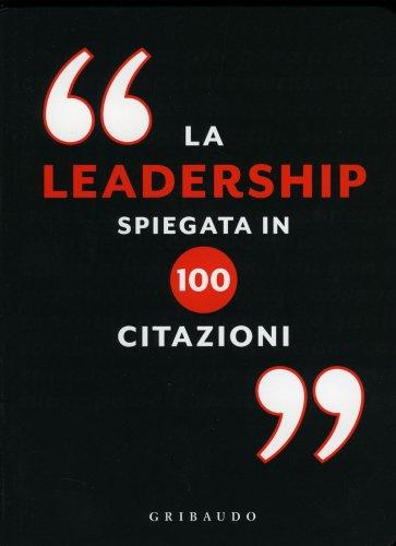 La Leadership in 100 Citazioni